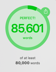 Green circle indicating that word count target of 80,000 words has been surpassed at  85,601.